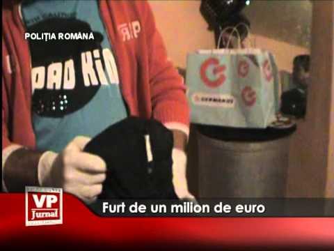 Furt de un milion de euro