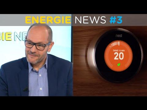 Energie News #3 : les tarifs de l'énergie avec Pascal Perri / Le thermostat Nest