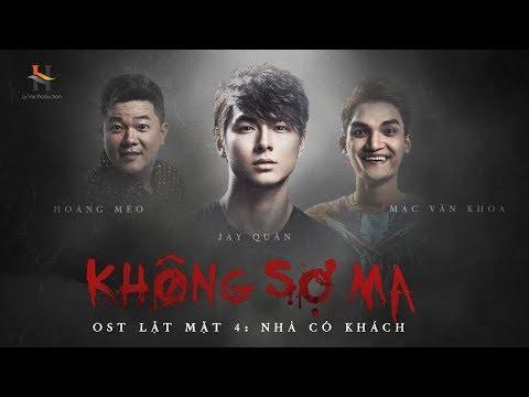 KHÔNG SỢ MA - OFFICAL MV | LẬT MẶT 4 - NHÀ CÓ KHÁCH OST - Thời lượng: 3 phút và 14 giây.