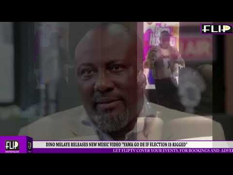 DINO MELAYE RELEASES NEW MUSIC VIDEO ''YAWA GO DE IF ELECTION IS RIGGED''
