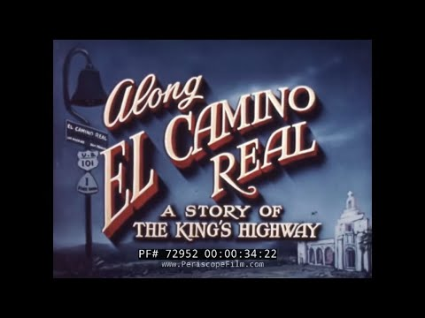 ALONG EL CAMINO REAL 1950s  CALIFORNIA TRAVELOGUE FILM 72952