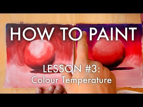 The Secrets of Colour Temperature (Warm and Cool Colours) - How to Paint #3 - MV34