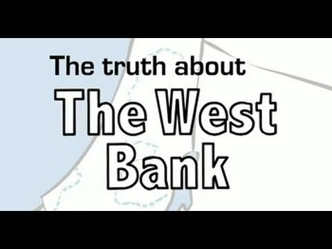 Israel Palestinian Conflict: The Truth About the West Bank