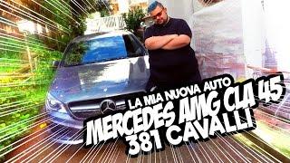 La Mia Nuova Auto...   Mercedes AMG CLA 45 - 381 Cavalli!