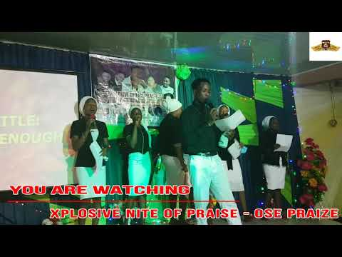 Xplosive Nite With Ose Praize And Empires Team Christ Is Enough 2017 Edition