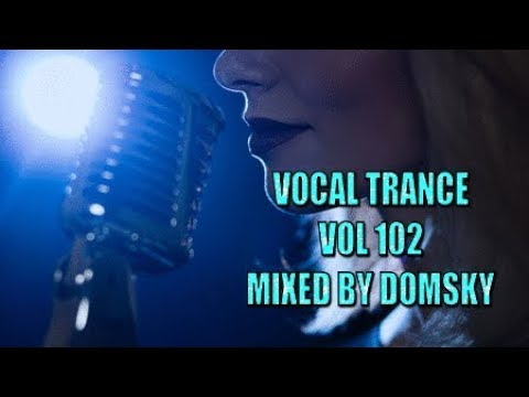VOCAL  TRANCE   VOL 102      MIXED BY DOMSKY