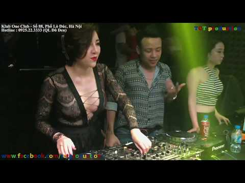tong-hop-dj-mai-phuong-tai-klub-one-nonstop-dj-viet-nam