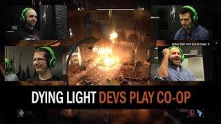 Dying Light - Devs play co-op