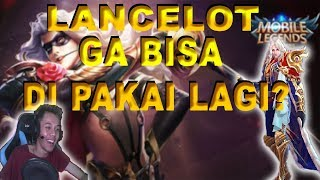 YAH GA BISA PAKAI LANCELOT LAGI :( - MOBILE LEGENDS INDONESIA!!!