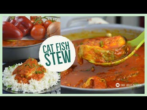 Cat Fish Stew | Chef Lola's Kitchen