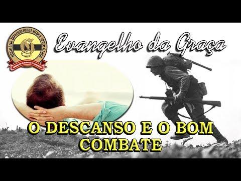 O DESCANSO E O BOM COMBATE