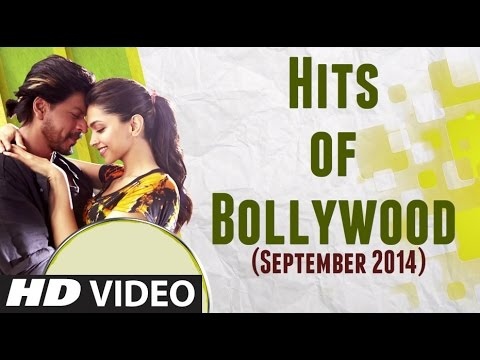 HITS of BOLLYWOOD - SEPTEMBER 2014 - Bollywood Songs...