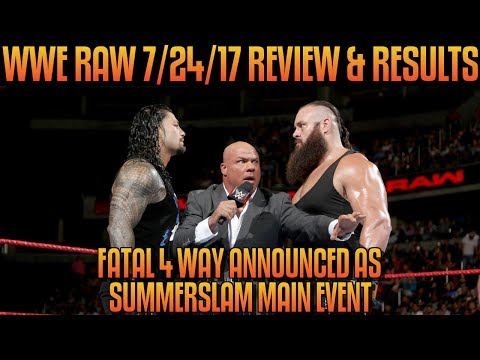 WWE RAW 7/24/17 Full Show Review: SUMMERSLAM MAIN EVENT ANNOUNCED, AMBROSE/ROLLINS SHIELD REUNION
