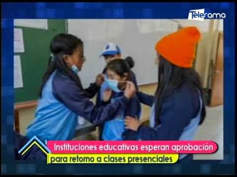 Instituciones educativas esperan aprobación para retorno a clases presenciales