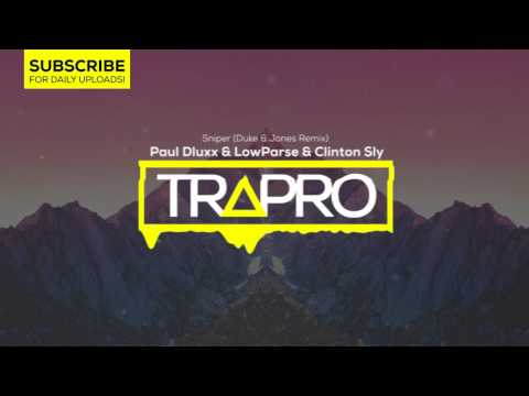 Paul Dluxx & LowParse feat. Clinton Sly - Sniper (Duke & Jones Remix) | TRAPRO