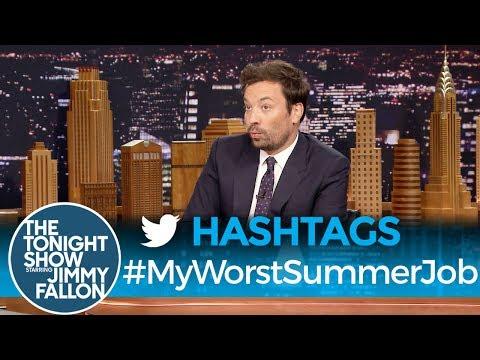 Tonight Show Hashtags  MyWorstSummerJob