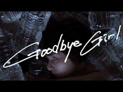 , title : '「Goodbye Girl」PV    CRCK/LCKS (クラックラックス)'