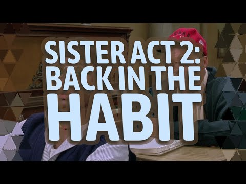 Sister Act 2: Back in the Habit Explained