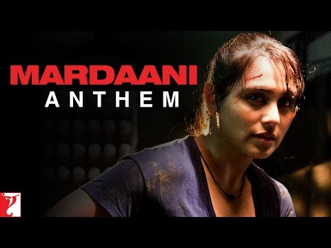 Video Mardaani Anthem - Rani Mukerji | Sunidhi Chauhan | Vijay Prakash download in MP3, 3GP, MP4, WEBM, AVI, FLV January 2017