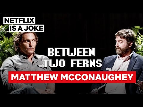 Matthew McConaughey: Between Two Ferns with Zach Galifianakis | Netflix Is A Joke