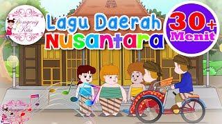 Video 30 Menit Non Stop Lagu Daerah Nusantara 1 - Dongeng Kita MP3, 3GP, MP4, WEBM, AVI, FLV Oktober 2018
