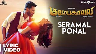 Video Gulaebaghavali | Seramal Ponal Song with Lyrics | Prabhu Deva, Hansika | Vivek-Mervin | Kalyaan MP3, 3GP, MP4, WEBM, AVI, FLV Januari 2018