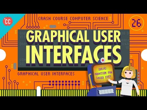 Graphical User Interfaces: Crash Course Computer Science #26