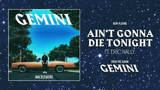 MACKLEMORE FEAT ERIC NALLY - AIN T GONNA DIE TONIGHT