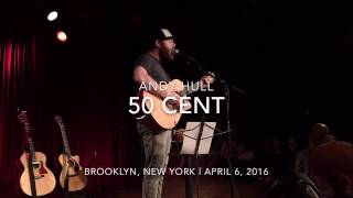 """Andy Hull - """"50 Cent"""""""