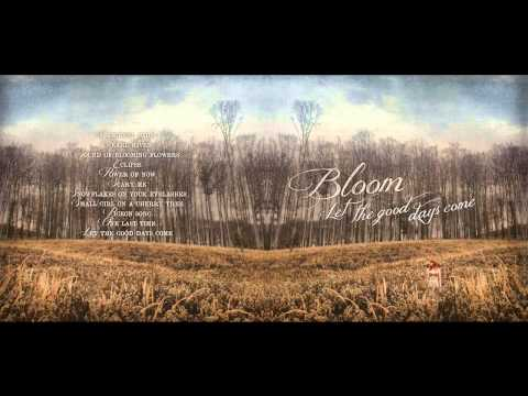 Bloom - Let the good days come / album preview