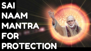 SAI NAAM JAP MANTRA FOR PROTECTION : VERY POWERFUL !