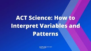 ACT Science: How To Interpret Variables And Patterns | Kaplan Test Prep