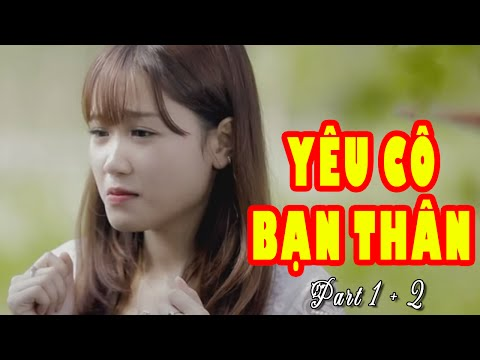 Yêu Cô Bạn Thân Part 1, 2 - Bằng Cường || MV Fanmade Lyrics HD - Thời lượng: 9:03.