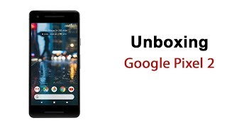 Google Pixel 2 Unboxing