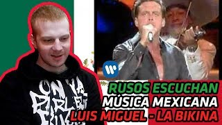 RUSSIANS REACT TO MEXICAN MUSIC | Luis Miguel - La Bikina (Video Oficial) | REACTION