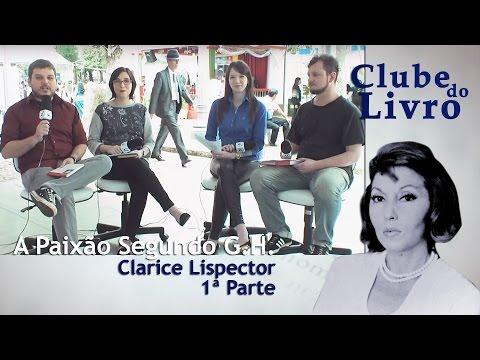 Clube do Livro | A Paixão Segundo G.H., de Clarice Lispector | Bloco 01