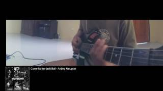 Download Lagu Natterjack Bali- Anjing Koruptor guitar cover Mp3