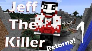 ELE VOLTOU! 1# JEFF THE KILLER (2ª TEMPORADA)