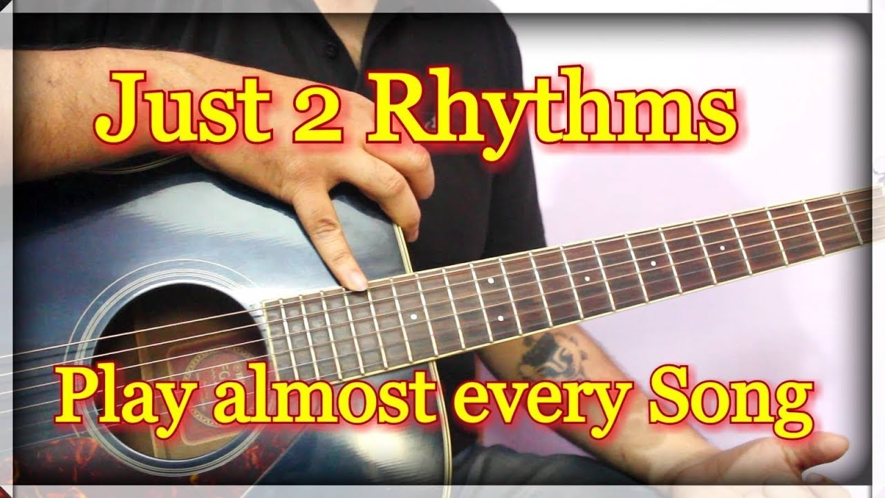 Just 2 Rhythms & Play More Than 95% Songs Easily on Guitar