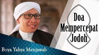 Video Doa Mempercepat Jodoh - Buya Yahya Menjawab MP3, 3GP, MP4, WEBM, AVI, FLV Januari 2019