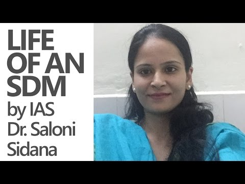 Life of an SDM - Roles, Responsibility & My Experience By IAS Saloni Sidana