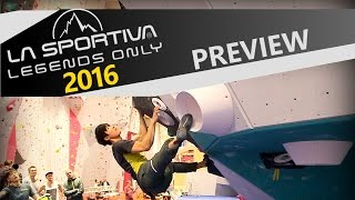 Preview | La Sportiva Legends Only 2016 by OnBouldering