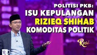 Video Politisi PKB Curiga Isu Rizieq Shihab Hanya Komoditas Politik | Rekonsiliasi, Asalkan... - ROSI (2) MP3, 3GP, MP4, WEBM, AVI, FLV Agustus 2019