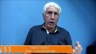 """DEZIR VÊNCIO TEMA: ESE CAP. 19, 8-10 """"FIGUEIRA SECA"""