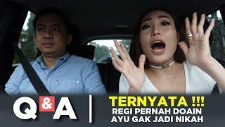 Video Q&A | TERNYATA REGI PERNAH DOAIN AYU GAK JADI NIKAH ?!? MP3, 3GP, MP4, WEBM, AVI, FLV Mei 2019