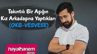 Video Takıntılı Bir Aşığın Kız Arkadaşına Yaptıkları (VESVESE - OKB) - Mehmet Yıldız MP3, 3GP, MP4, WEBM, AVI, FLV September 2018