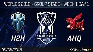 H2K vs AHQ - World Championship 2016 - Group Stage Week 1 Day 1