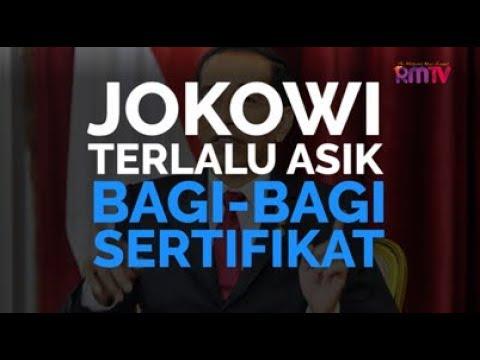 Jokowi Terlalu Asik Bagi-Bagi Sertifikat