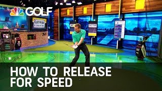 How To Release for Speed - The Golf Fix | Golf Channel