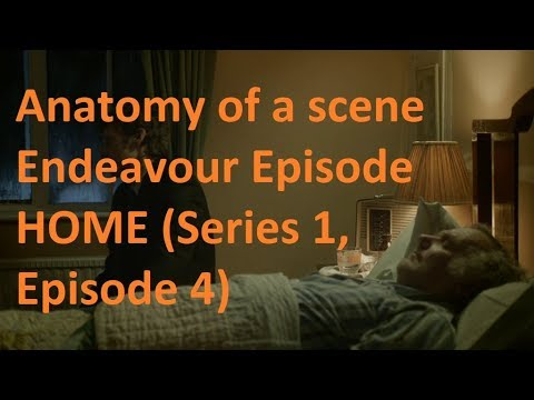 Anatomy of a scene Endeavour Episode HOME (Series 1, Episode 4)